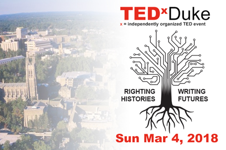 TEDxDuke Righting Histories, Writing Futures