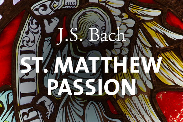 St. Matthew Passion presented by Duke Chapel Music